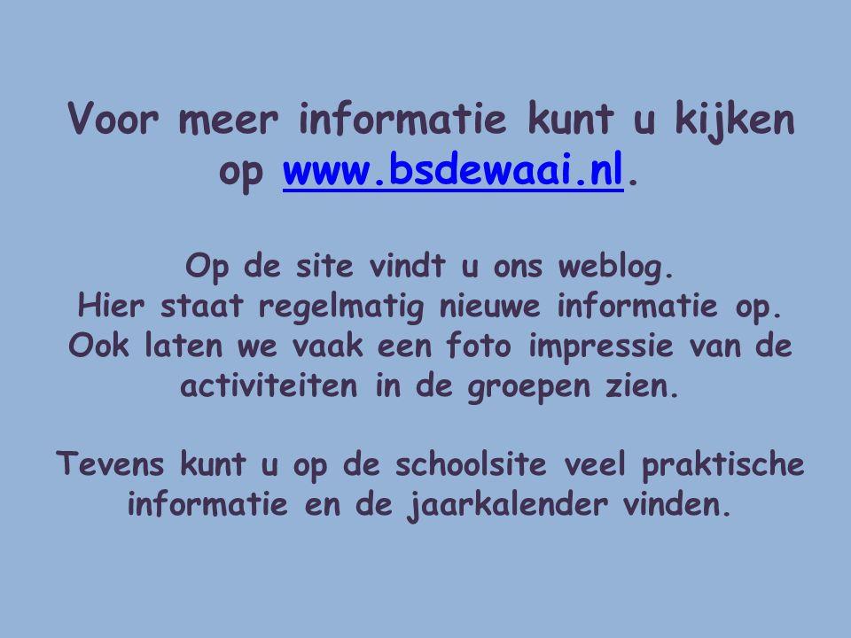 Voor meer informatie kunt u kijken op www.bsdewaai.nl.www.bsdewaai.nl Op de site vindt u ons weblog. Hier staat regelmatig nieuwe informatie op. Ook l