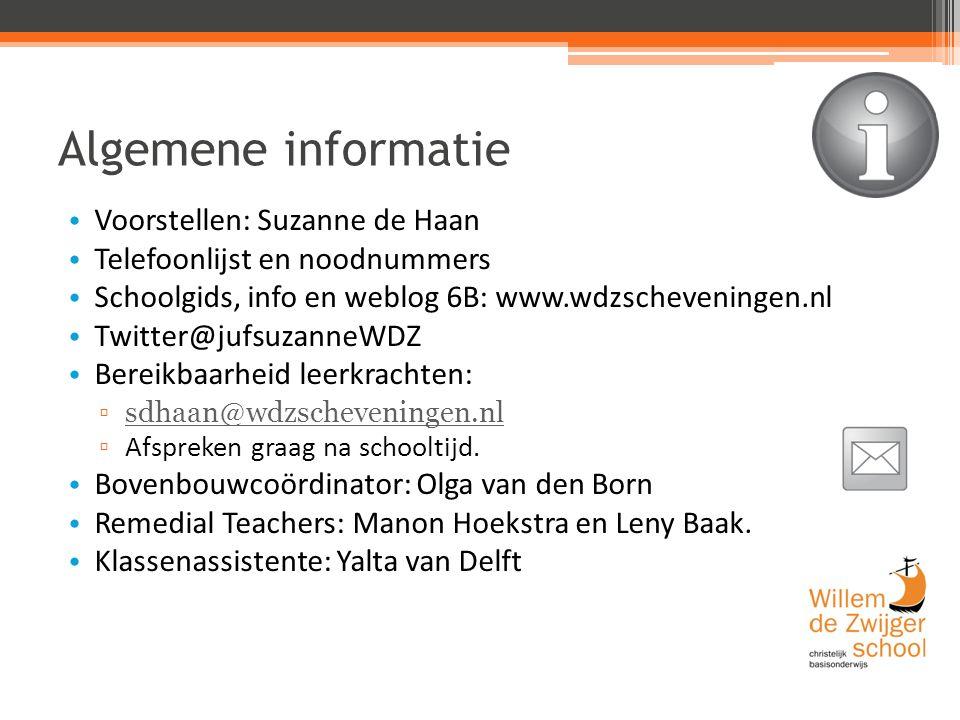 Algemene informatie Voorstellen: Suzanne de Haan Telefoonlijst en noodnummers Schoolgids, info en weblog 6B: www.wdzscheveningen.nl Twitter@jufsuzanneWDZ Bereikbaarheid leerkrachten: ▫sdhaan@wdzscheveningen.nlsdhaan@wdzscheveningen.nl ▫ Afspreken graag na schooltijd.