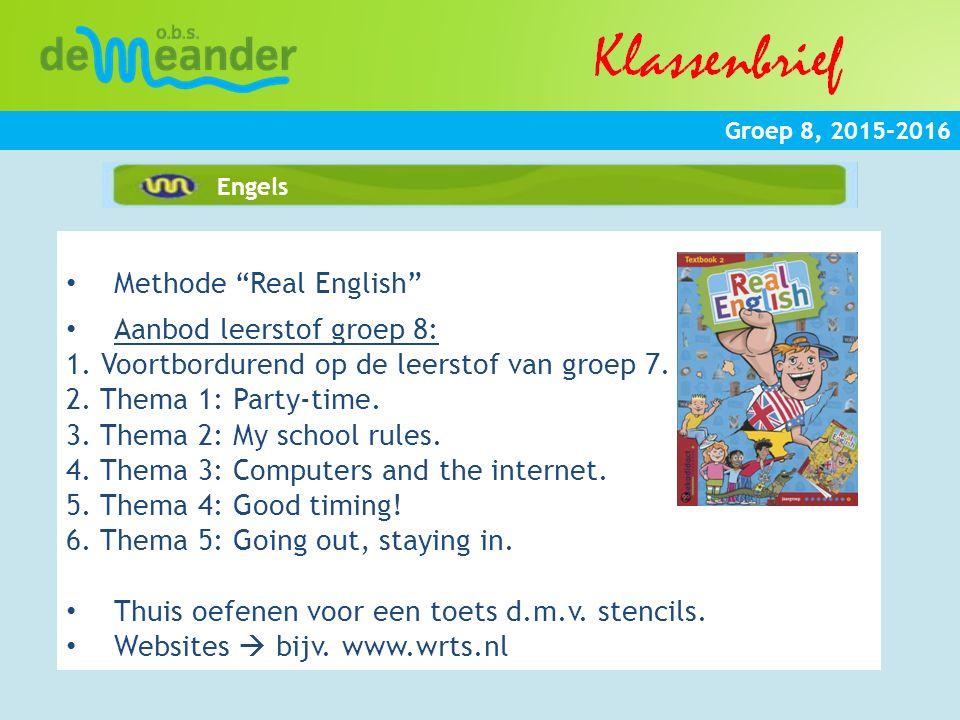 """Groep 8, 2015-2016 Engels Methode """"Real English"""" Aanbod leerstof groep 8: 1. Voortbordurend op de leerstof van groep 7. 2. Thema 1: Party-time. 3. The"""