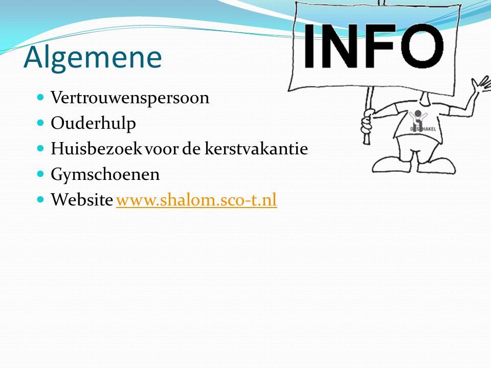 Algemene Vertrouwenspersoon Ouderhulp Huisbezoek voor de kerstvakantie Gymschoenen Website www.shalom.sco-t.nlwww.shalom.sco-t.nl