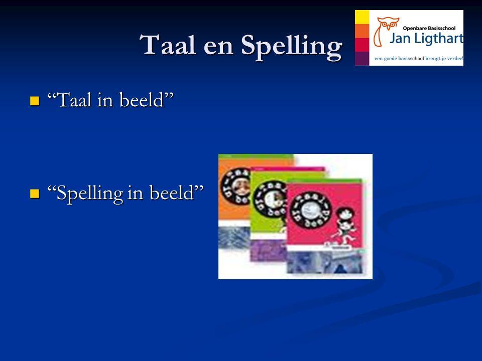 Taal en Spelling Taal in beeld Taal in beeld Spelling in beeld Spelling in beeld