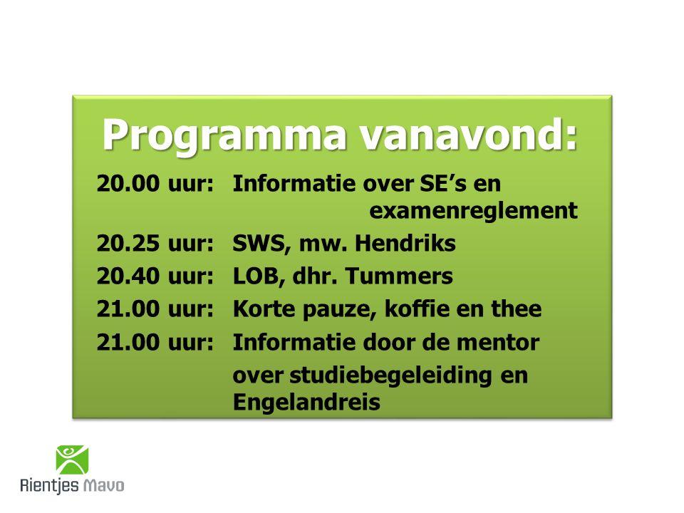 Programma vanavond: 20.00 uur: Informatie over SE's en examenreglement 20.25 uur: SWS, mw.