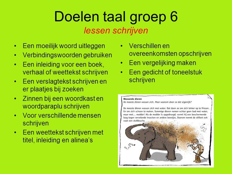 Doelen taal groep 6 lessen schrijven Een moeilijk woord uitleggen Verbindingswoorden gebruiken Een inleiding voor een boek, verhaal of weettekst schri