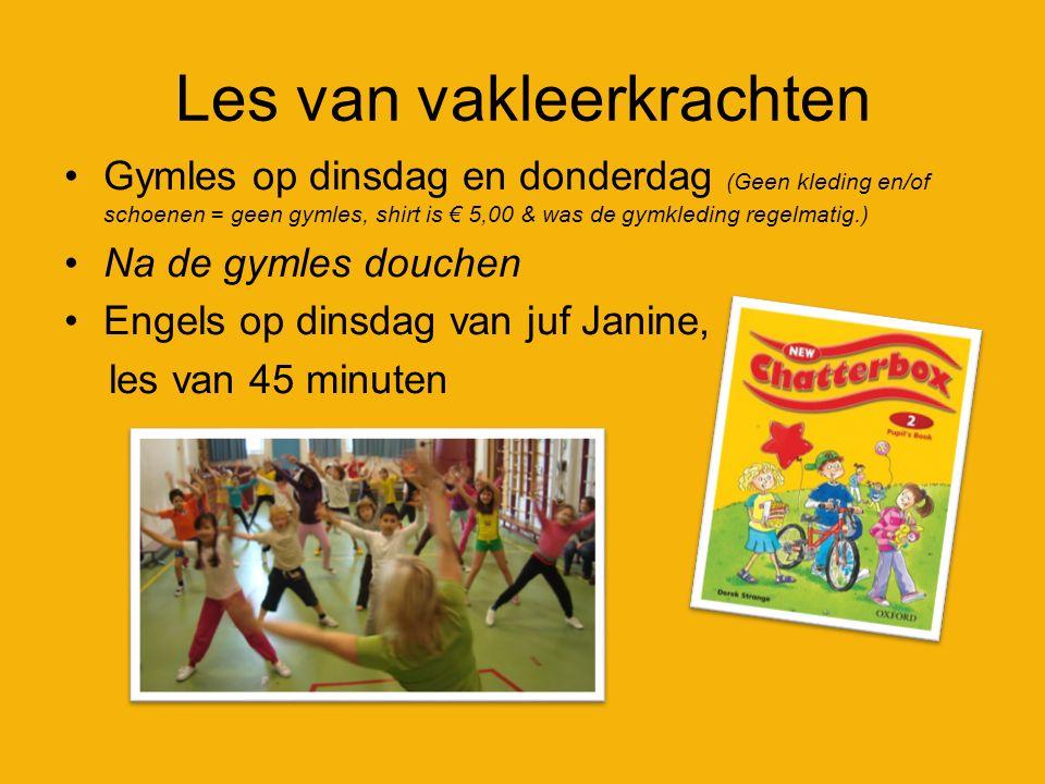 Les van vakleerkrachten Gymles op dinsdag en donderdag (Geen kleding en/of schoenen = geen gymles, shirt is € 5,00 & was de gymkleding regelmatig.) Na