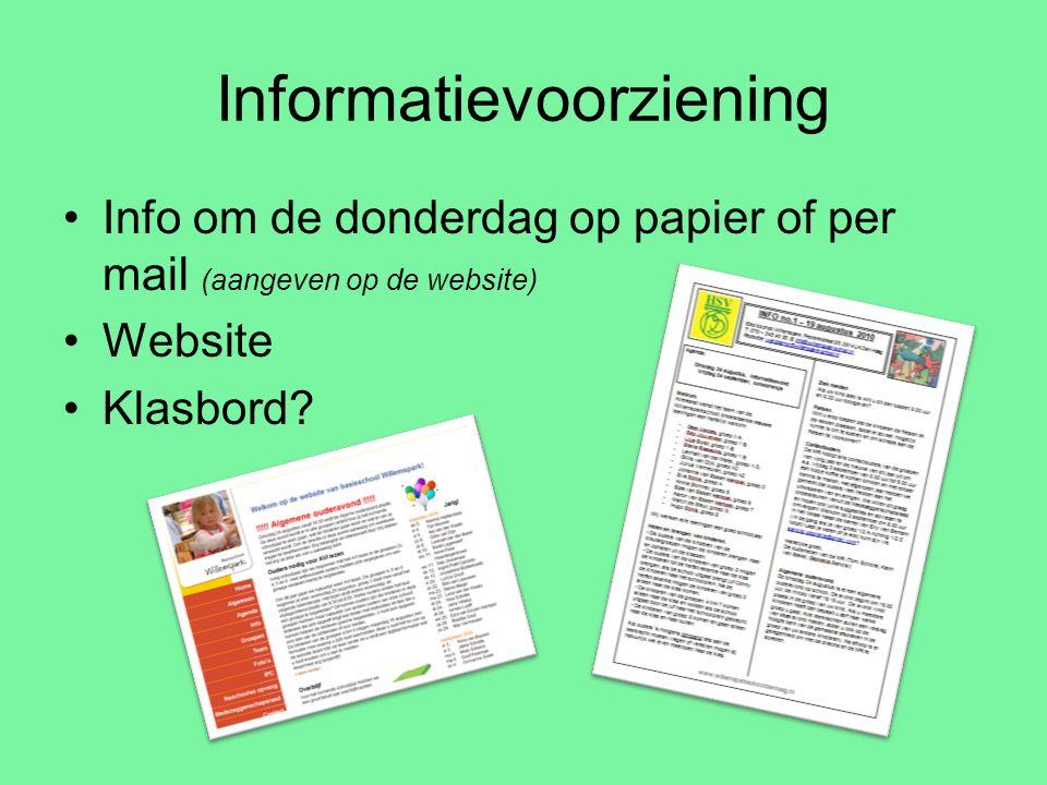 Informatievoorziening Info om de donderdag op papier of per mail (aangeven op de website) Website Klasbord?