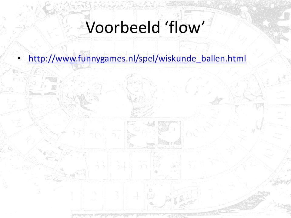 Voorbeeld 'flow' http://www.funnygames.nl/spel/wiskunde_ballen.html