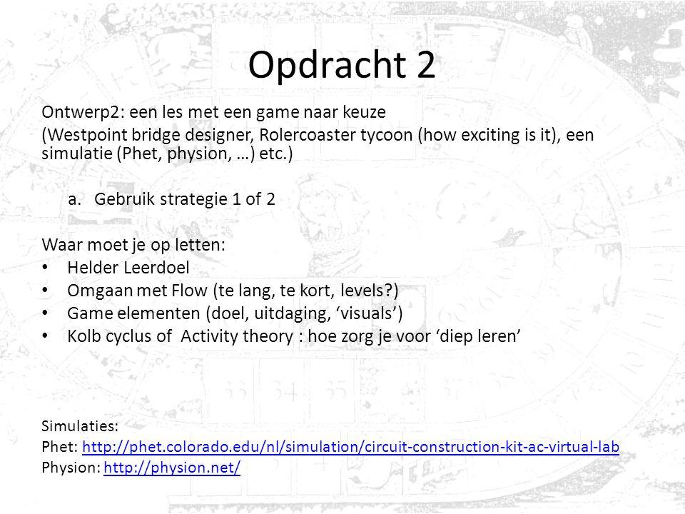 Opdracht 2 Ontwerp2: een les met een game naar keuze (Westpoint bridge designer, Rolercoaster tycoon (how exciting is it), een simulatie (Phet, physion, …) etc.) a.