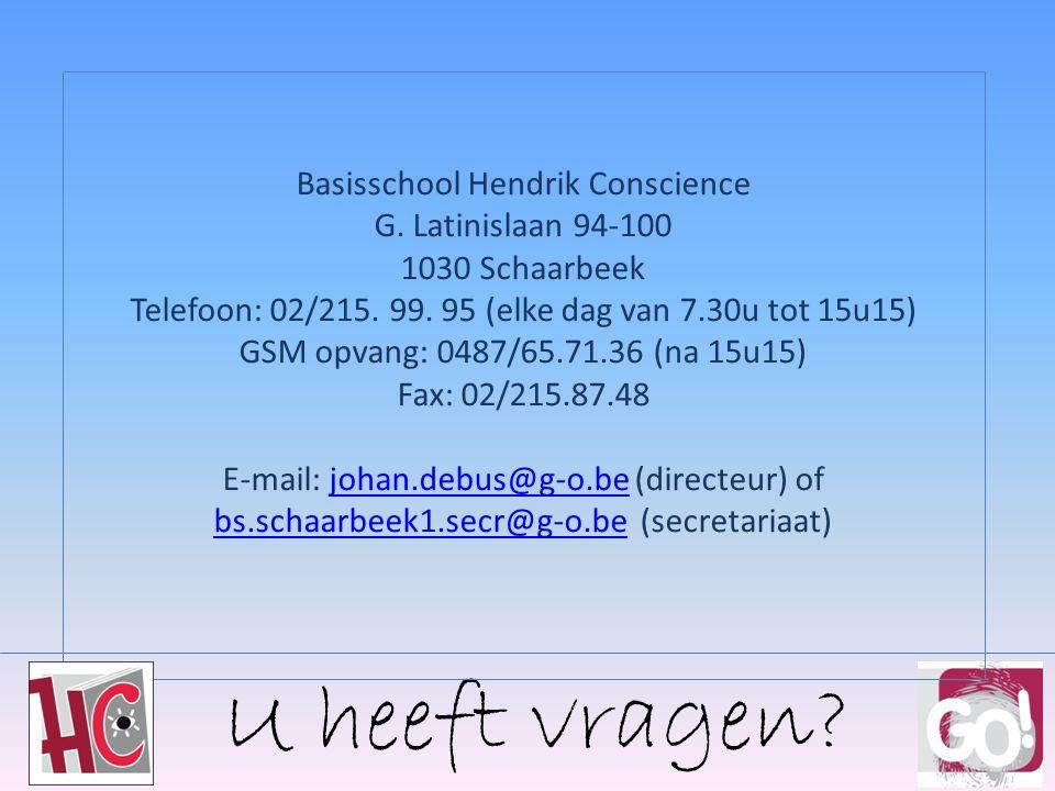 U heeft vragen.Basisschool Hendrik Conscience G.