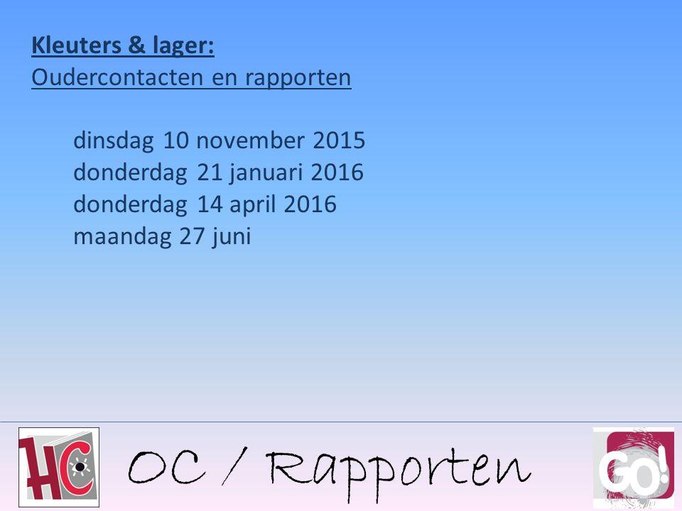 OC / Rapporten Kleuters & lager: Oudercontacten en rapporten dinsdag 10 november 2015 donderdag 21 januari 2016 donderdag 14 april 2016 maandag 27 juni