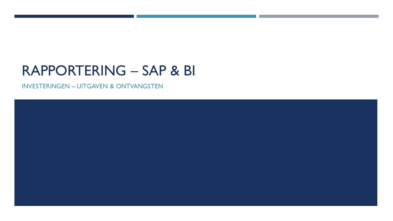 RAPPORTERING – SAP & BI INVESTERINGEN – UITGAVEN & ONTVANGSTEN