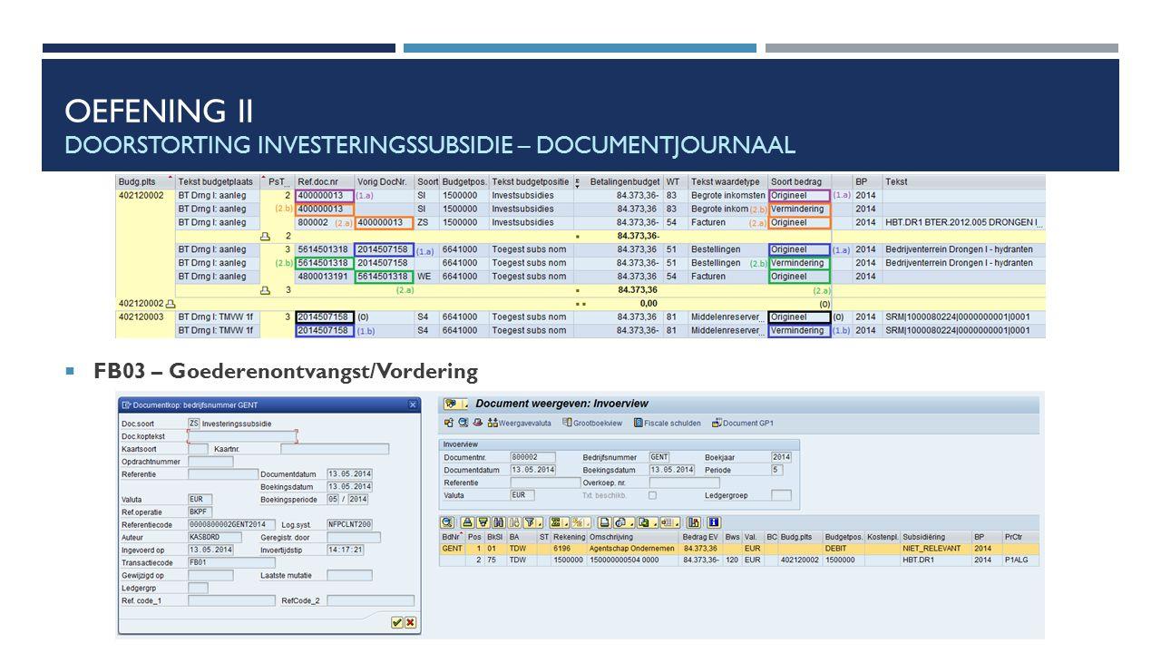 OEFENING II DOORSTORTING INVESTERINGSSUBSIDIE – DOCUMENTJOURNAAL  FB03 – Goederenontvangst/Vordering