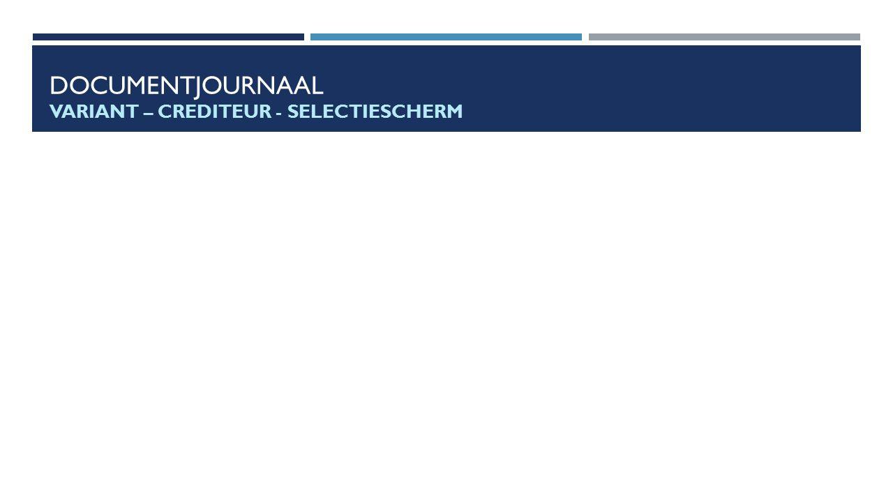 DOCUMENTJOURNAAL VARIANT – CREDITEUR - SELECTIESCHERM