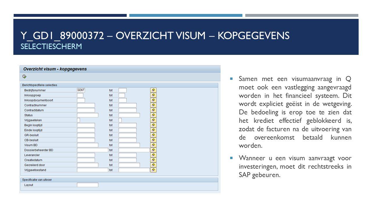 Y_GD1_89000372 – OVERZICHT VISUM – KOPGEGEVENS SELECTIESCHERM  Samen met een visumaanvraag in Q moet ook een vastlegging aangevraagd worden in het fi