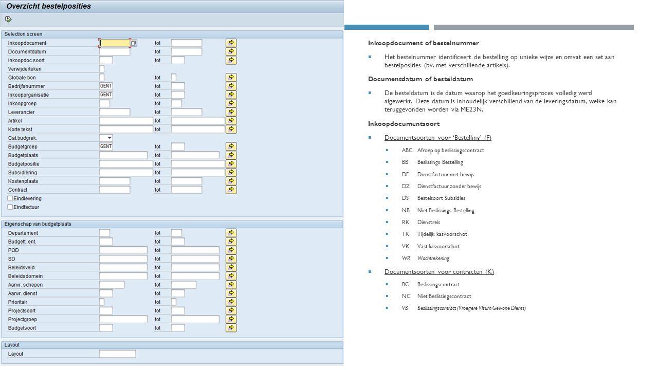 Inkoopdocument of bestelnummer  Het bestelnummer identificeert de bestelling op unieke wijze en omvat een set aan bestelposities (bv. met verschillen