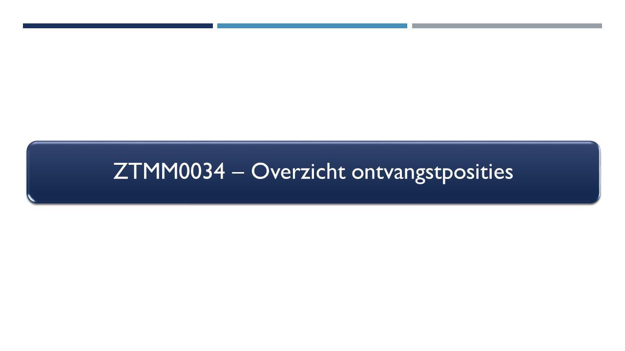 ZTMM0034 – Overzicht ontvangstposities
