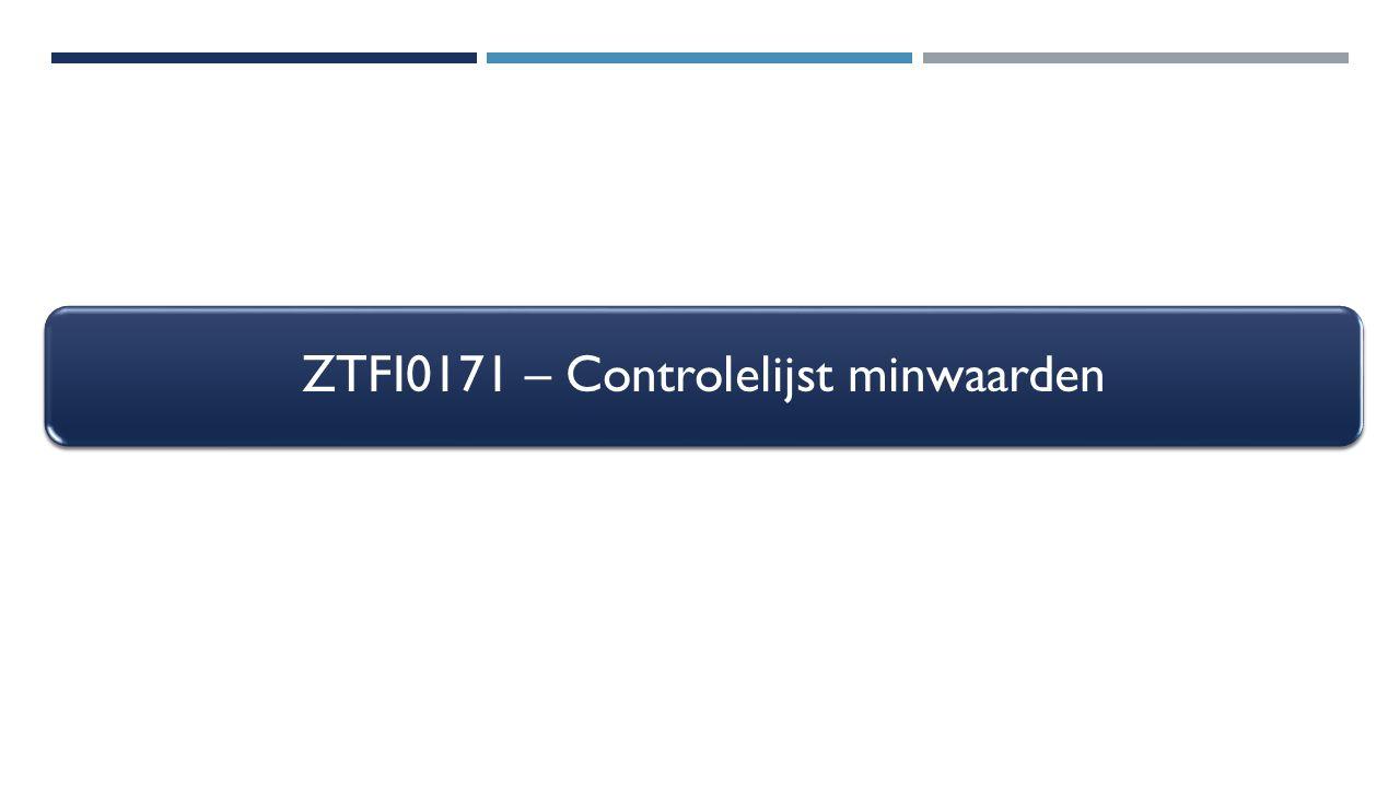 ZTFI0171 – Controlelijst minwaarden