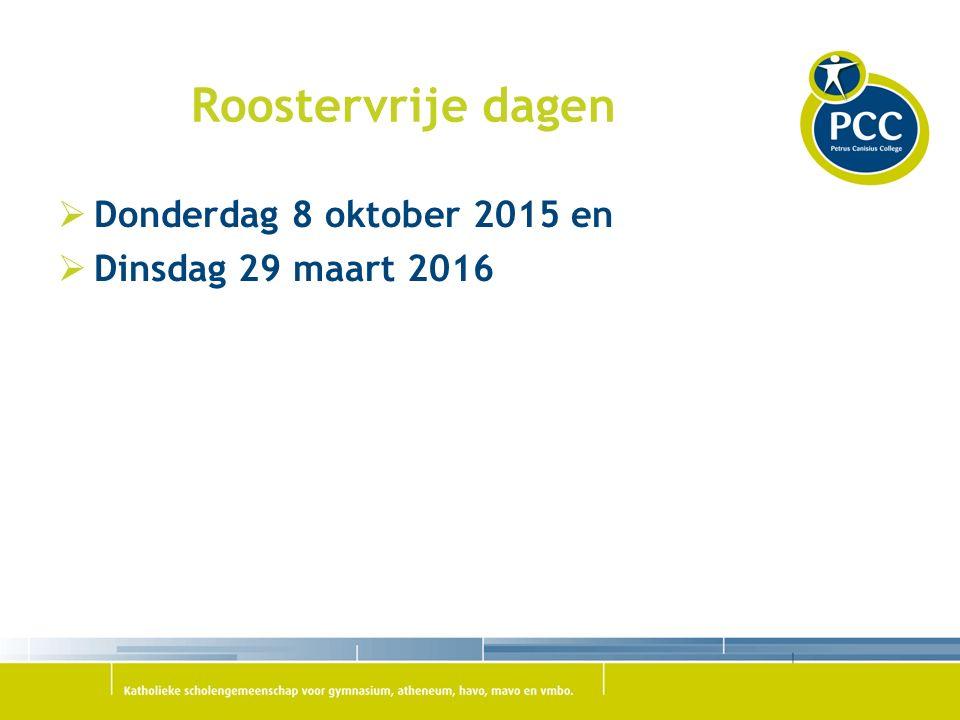 Roostervrije dagen  Donderdag 8 oktober 2015 en  Dinsdag 29 maart 2016