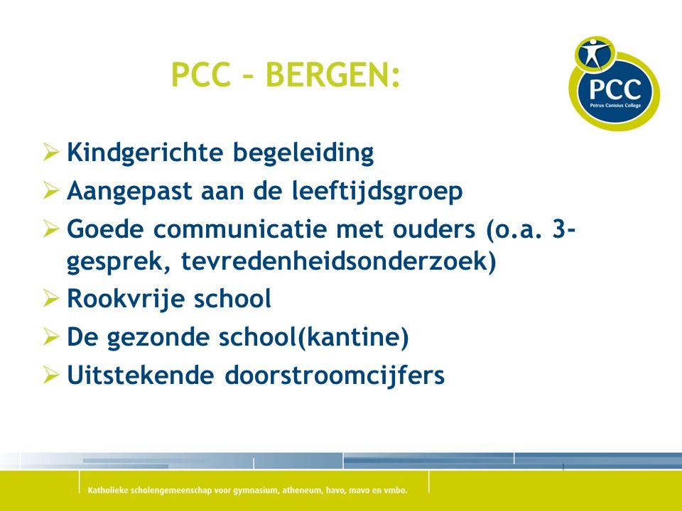 PCC – BERGEN:  Kindgerichte begeleiding  Aangepast aan de leeftijdsgroep  Goede communicatie met ouders (o.a.