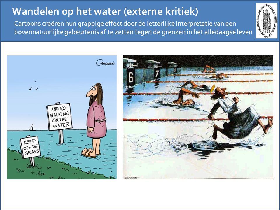 Wandelen op het water (externe kritiek) Cartoons creëren hun grappige effect door de letterlijke interpretatie van een bovennatuurlijke gebeurtenis af