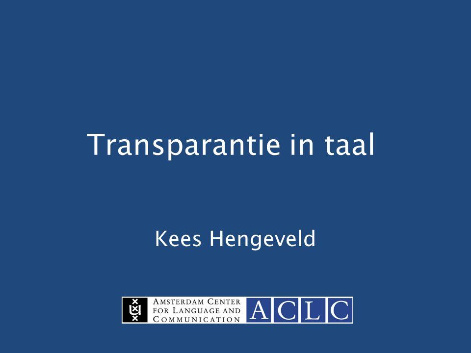 Transparantie in taal Kees Hengeveld