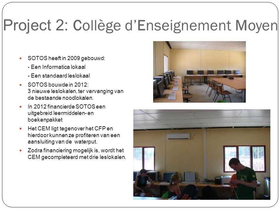 Project 2: Collège d'Enseignement Moyen SOTOS heeft in 2009 gebouwd: - Een Informatica lokaal - Een standaard leslokaal SOTOS bouwde in 2012: 3 nieuwe leslokalen, ter vervanging van de bestaande noodlokalen.