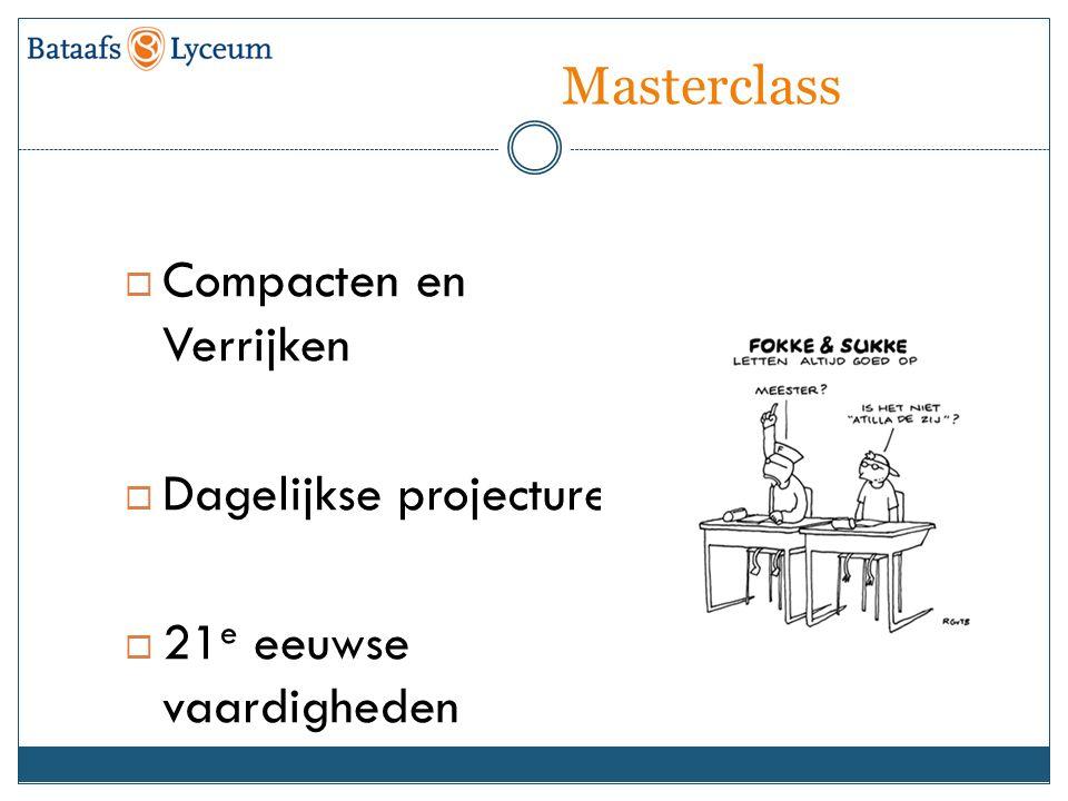 Masterclass  Compacten en Verrijken  Dagelijkse projecturen  21 e eeuwse vaardigheden