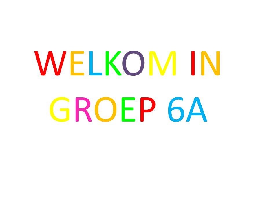 WELKOM IN GROEP 6A