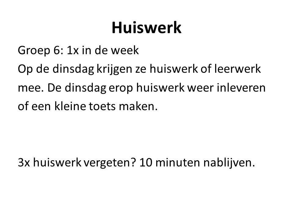 Huiswerk Groep 6: 1x in de week Op de dinsdag krijgen ze huiswerk of leerwerk mee.