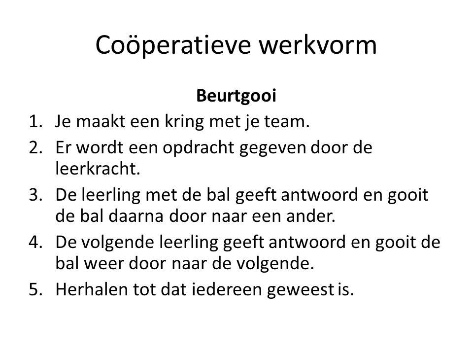 Coöperatieve werkvorm Beurtgooi 1.Je maakt een kring met je team.