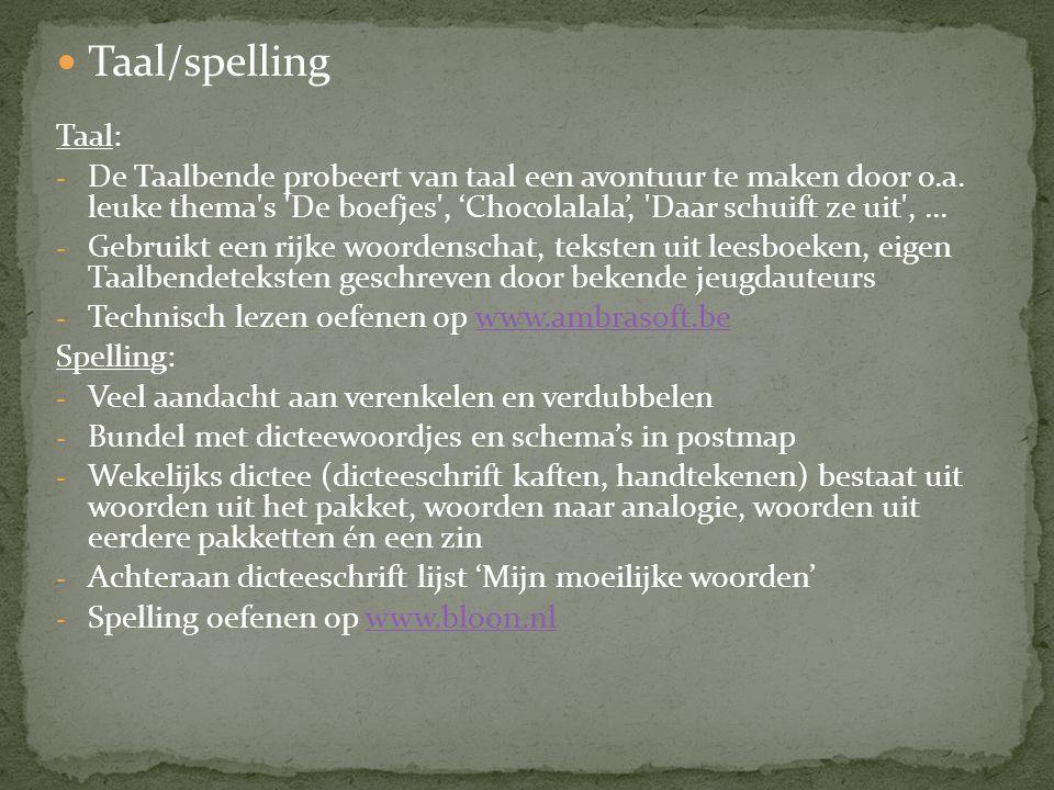 Taal/spelling Taal: - De Taalbende probeert van taal een avontuur te maken door o.a.