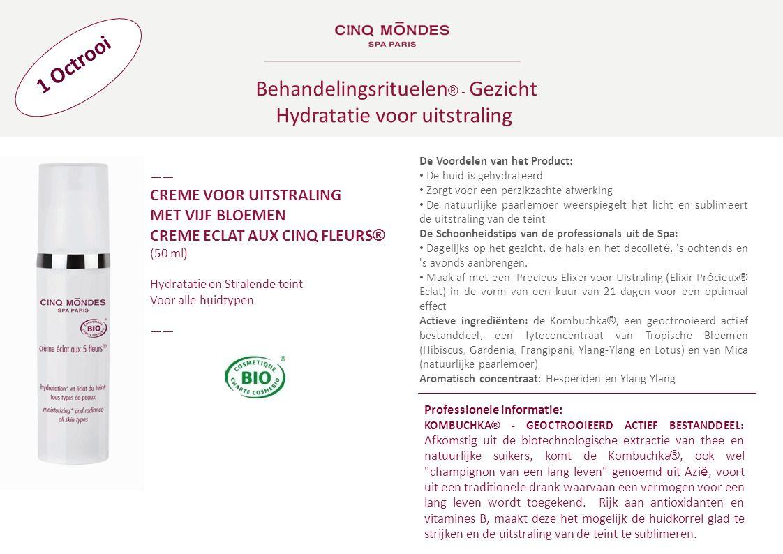 Behandelingsrituelen ® - Gezicht Hydratatie voor uitstraling ―― CREME VOOR UITSTRALING MET VIJF BLOEMEN CREME ECLAT AUX CINQ FLEURS ® (50 ml) Hydratat
