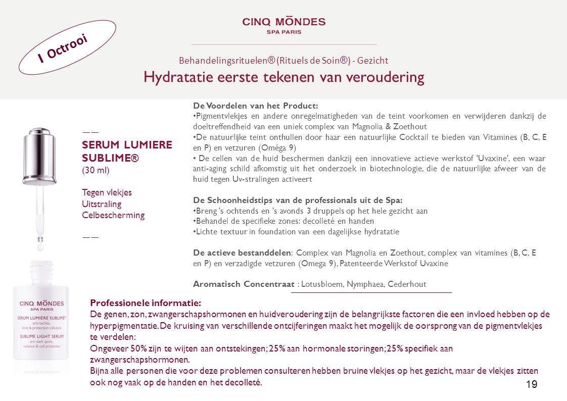 Behandelingsrituelen ® (Rituels de Soin ® ) - Gezicht Hydratatie eerste tekenen van veroudering ―― SERUM LUMIERE SUBLIME® (30 ml) Tegen vlekjes Uitstr