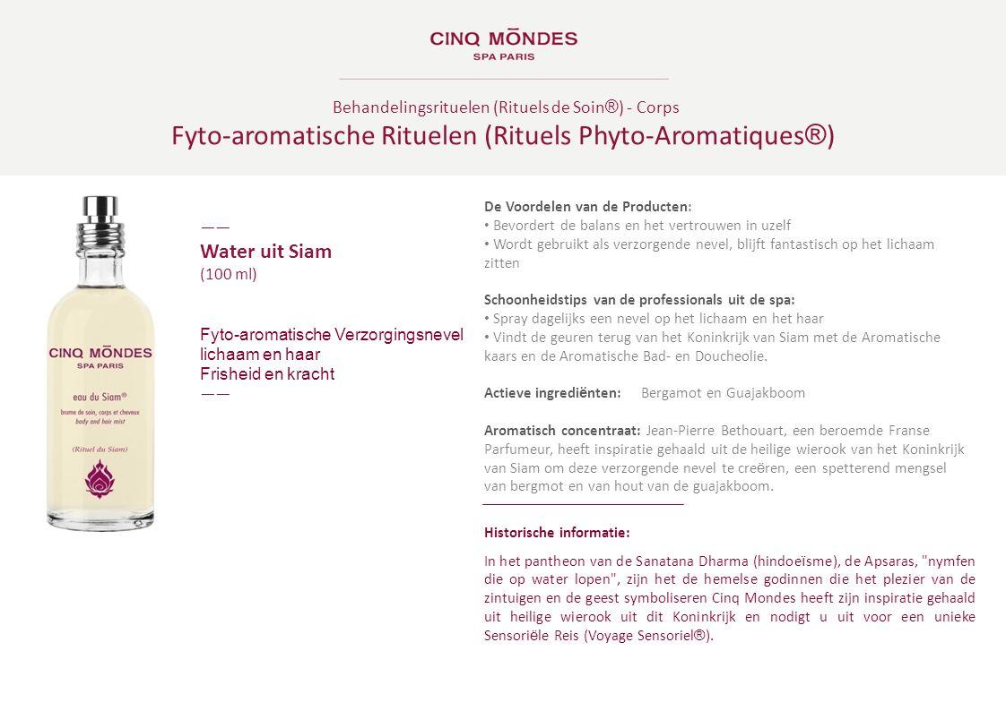 Behandelingsrituelen (Rituels de Soin ® ) - Corps Fyto-aromatische Rituelen (Rituels Phyto-Aromatiques ® ) ―― Water uit Siam (100 ml) Fyto-aromatische