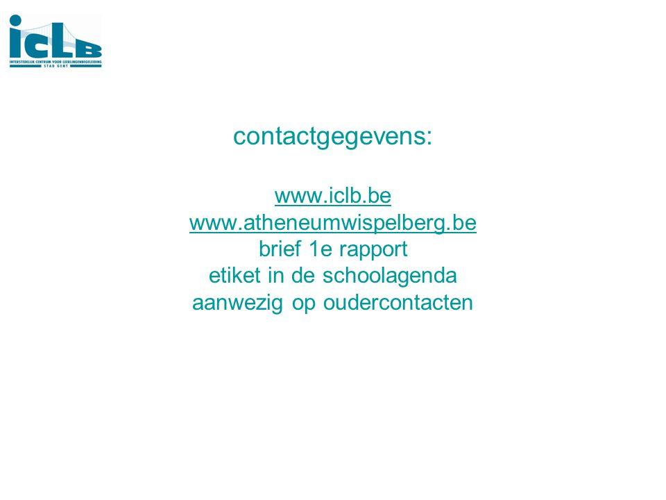 contactgegevens: www.iclb.be www.atheneumwispelberg.be brief 1e rapport etiket in de schoolagenda aanwezig op oudercontacten www.iclb.be www.atheneumw
