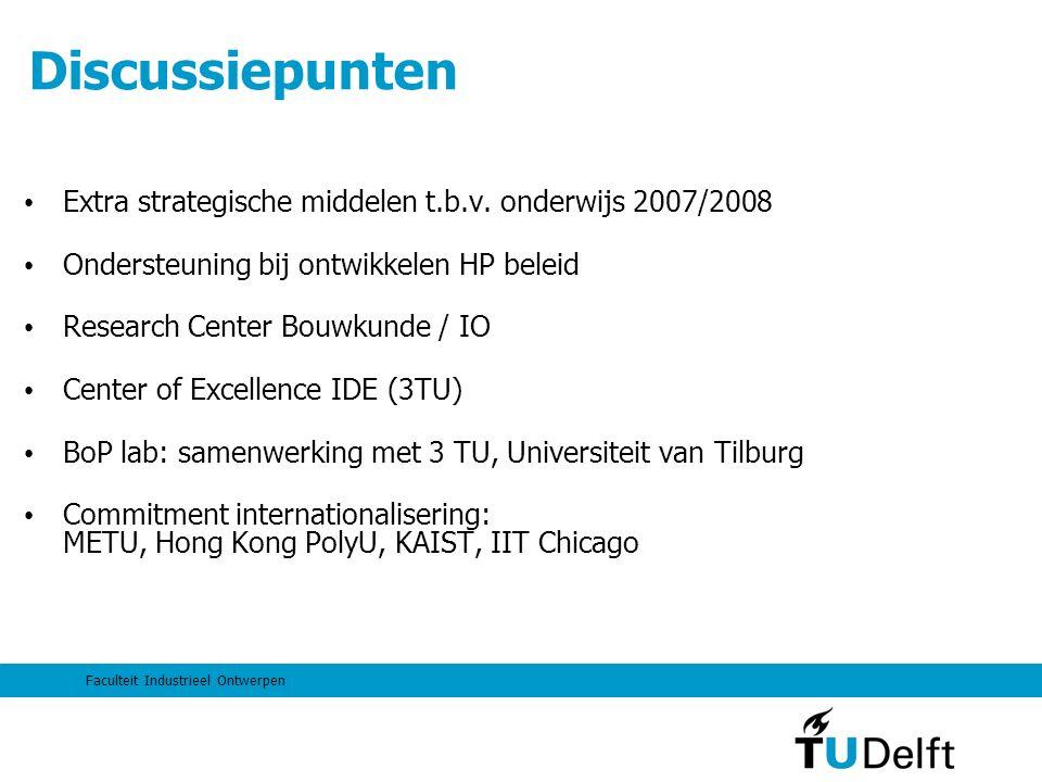 Faculteit Industrieel Ontwerpen Discussiepunten Extra strategische middelen t.b.v.