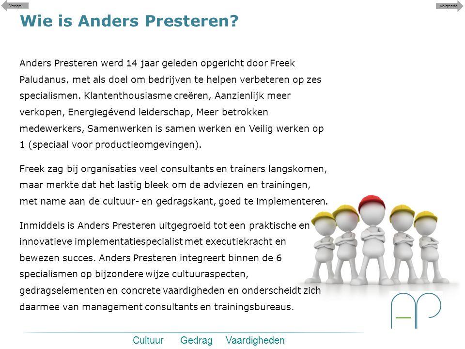 Anders Presteren werd 14 jaar geleden opgericht door Freek Paludanus, met als doel om bedrijven te helpen verbeteren op zes specialismen. Klantenthous