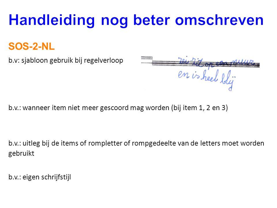 SOS-2-NL b.v: sjabloon gebruik bij regelverloop b.v.: wanneer item niet meer gescoord mag worden (bij item 1, 2 en 3) b.v.: uitleg bij de items of rom