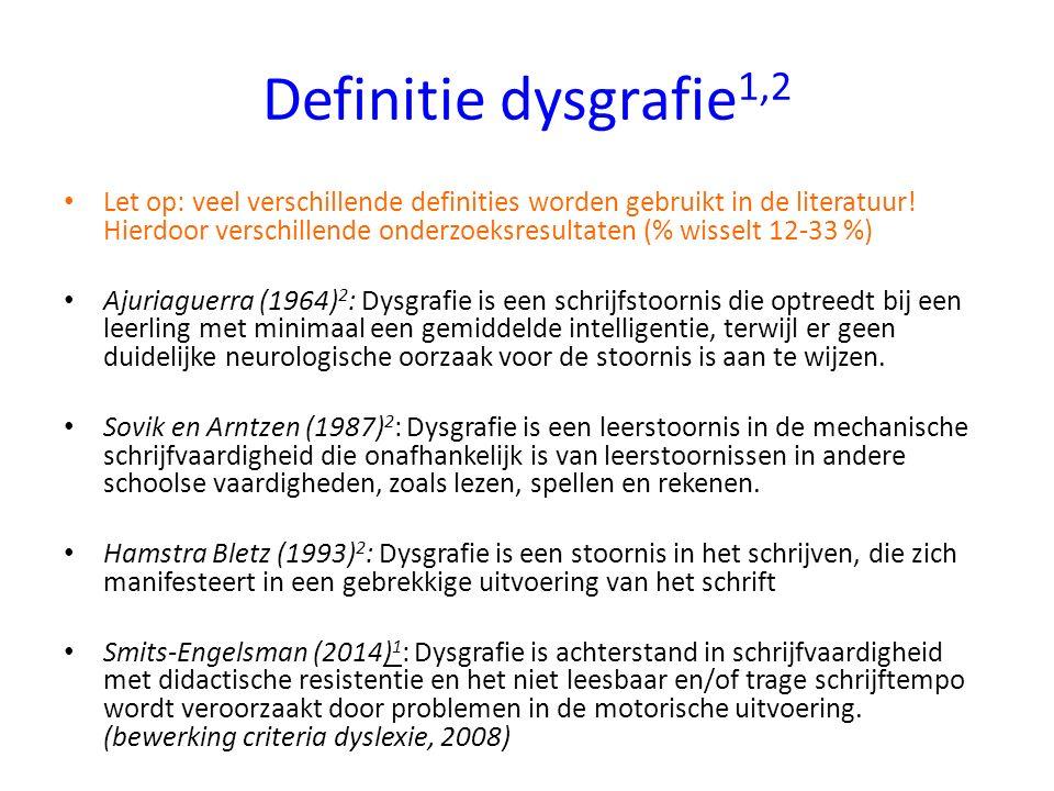 Definitie dysgrafie 1,2 Let op: veel verschillende definities worden gebruikt in de literatuur! Hierdoor verschillende onderzoeksresultaten (% wisselt
