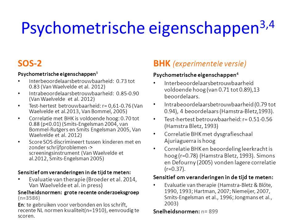 Psychometrische eigenschappen 3,4 SOS-2 Psychometrische eigenschappen 3 Interbeoordelaarsbetrouwbaarheid: 0.73 tot 0.83 (Van Waelvelde et al. 2012) In