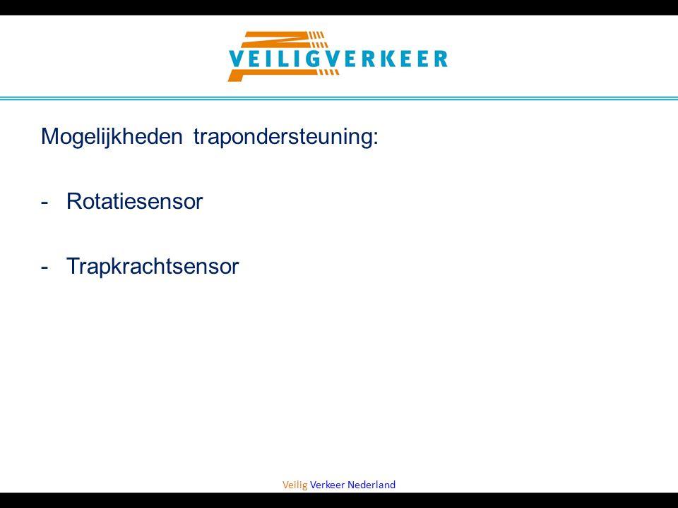 Veilig Verkeer Nederland Mogelijkheden trapondersteuning: -Rotatiesensor -Trapkrachtsensor
