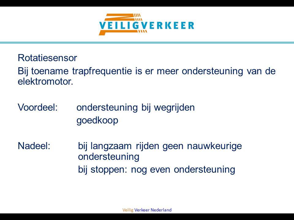 Veilig Verkeer Nederland Rotatiesensor Bij toename trapfrequentie is er meer ondersteuning van de elektromotor. Voordeel: ondersteuning bij wegrijden