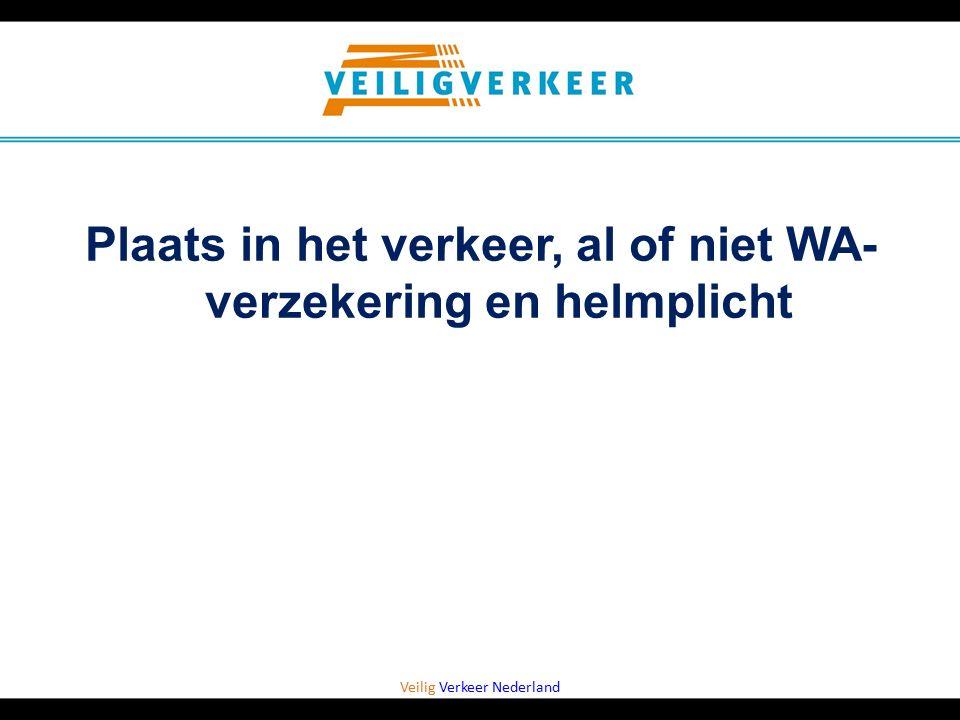Veilig Verkeer Nederland Plaats in het verkeer, al of niet WA- verzekering en helmplicht