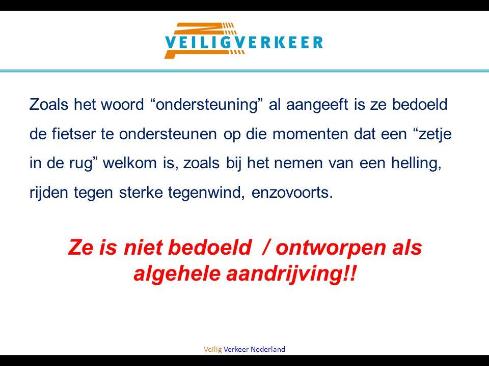 """Veilig Verkeer Nederland Zoals het woord """"ondersteuning"""" al aangeeft is ze bedoeld de fietser te ondersteunen op die momenten dat een """"zetje in de rug"""