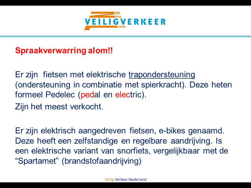 Veilig Verkeer Nederland Spraakverwarring alom!! Er zijn fietsen met elektrische trapondersteuning (ondersteuning in combinatie met spierkracht). Deze