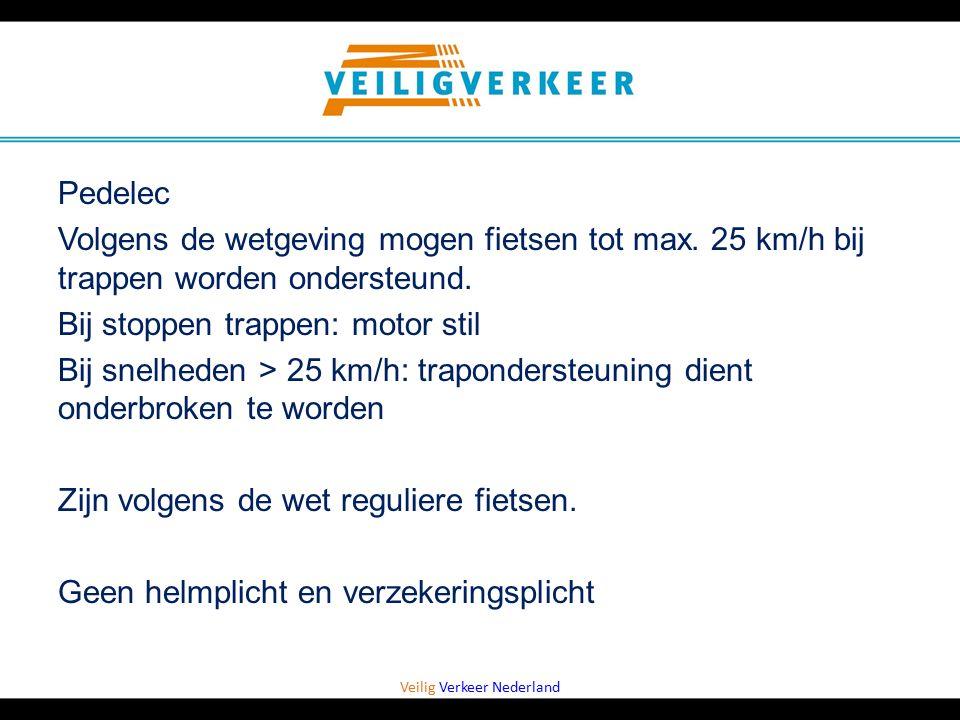 Veilig Verkeer Nederland Pedelec Volgens de wetgeving mogen fietsen tot max. 25 km/h bij trappen worden ondersteund. Bij stoppen trappen: motor stil B