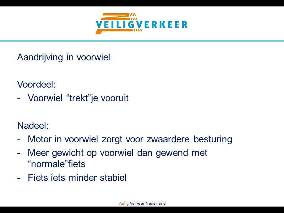 """Veilig Verkeer Nederland Aandrijving in voorwiel Voordeel: -Voorwiel """"trekt""""je vooruit Nadeel: -Motor in voorwiel zorgt voor zwaardere besturing -Meer"""