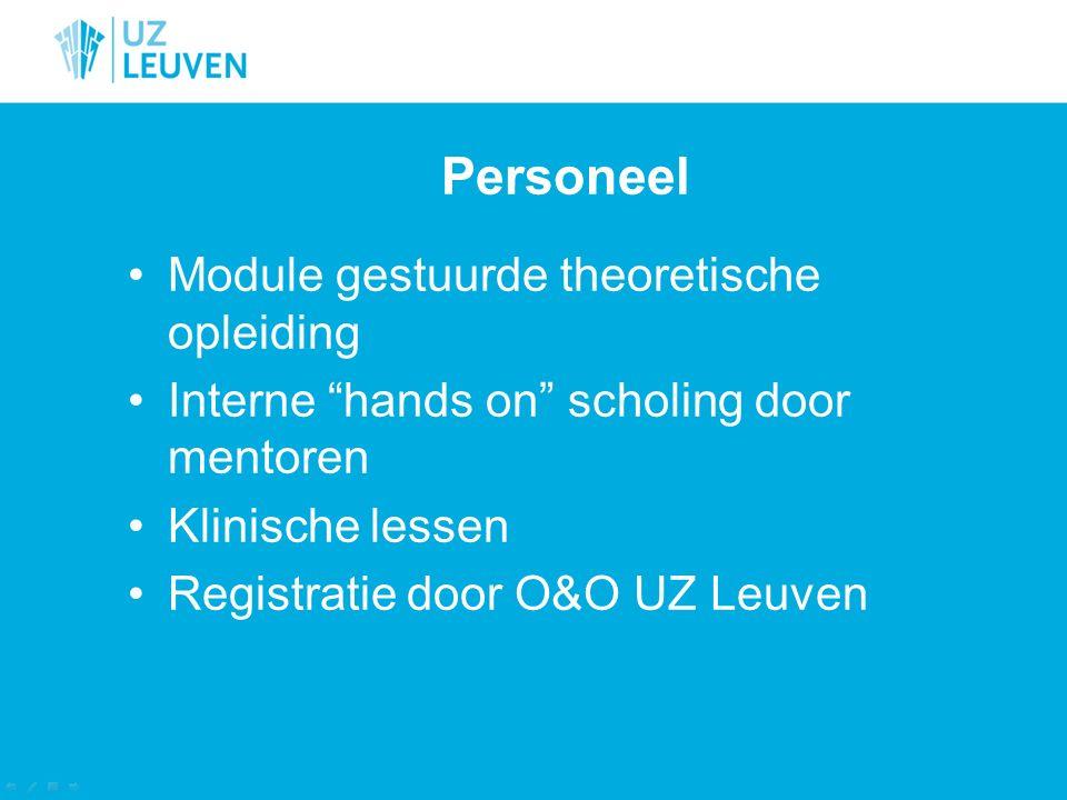 """Personeel Module gestuurde theoretische opleiding Interne """"hands on"""" scholing door mentoren Klinische lessen Registratie door O&O UZ Leuven"""