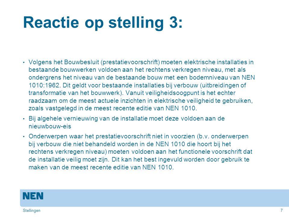Reactie op stelling 8: Je zou kunnen zeggen dat door het schrappen van een aantal Nederlandse bepalingen uit NEN 1010, het toepassen van de nieuwe norm makkelijker wordt.
