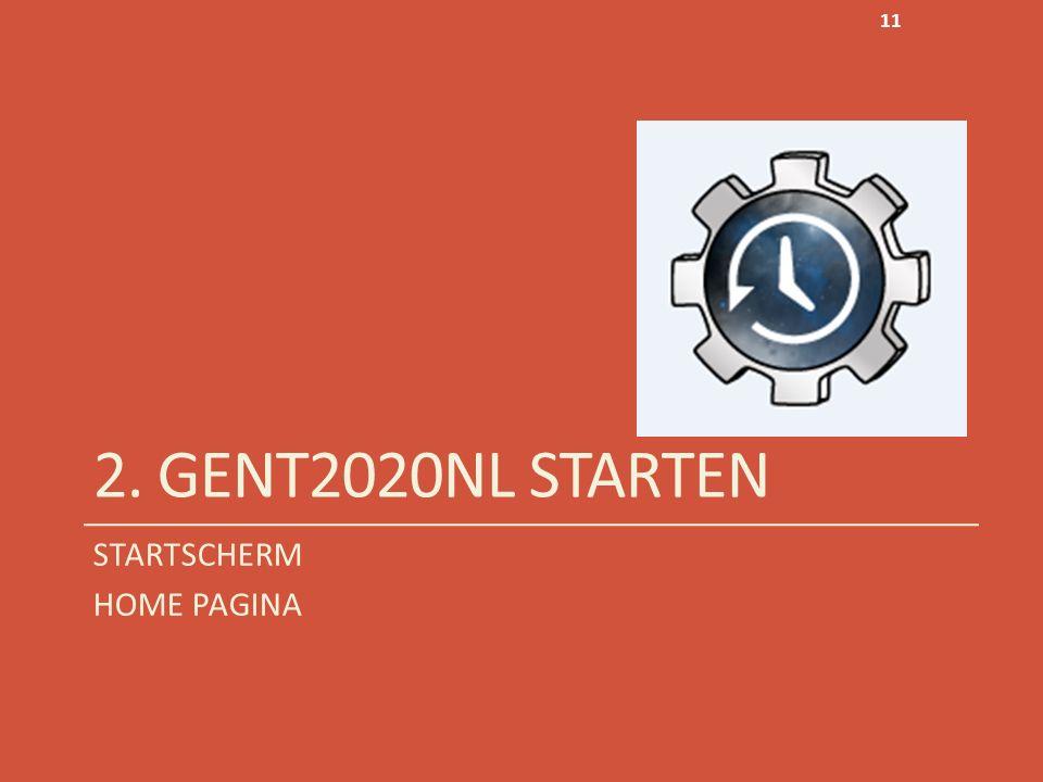2. GENT2020NL STARTEN STARTSCHERM HOME PAGINA 11