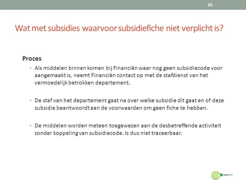 Wat met subsidies waarvoor subsidiefiche niet verplicht is.